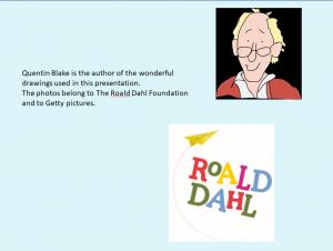 """""""Quentin Blake es el autor de las ilustraciones usadas en cada una de las diapositivas de la presentación. Las fotos pertenecen a la Fundación de Roald Dhal y a Getty Pictures""""."""